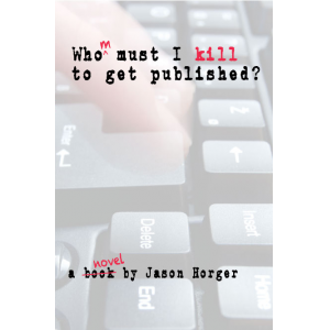 Whom Must I Kill To Get Published?