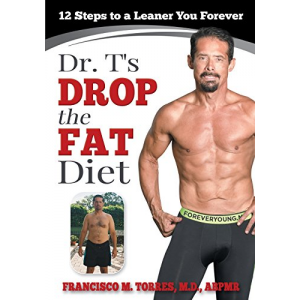 Dr. T's Drop the Fat Diet: 12 Steps to a New You Forever
