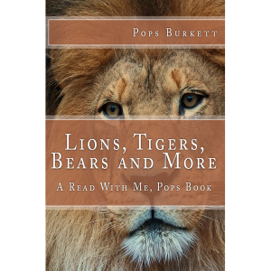Lions, Tigers, Bears and More!