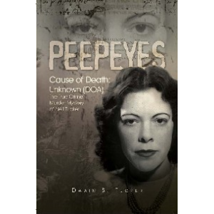 PEEPEYES, Cause of Death:  Unknown (DOA, The True Crime Murder Mystery of Nell Tucker