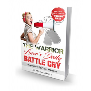 The Warrior Lover's Daily Battle Cry: Inspiration For Your Mission
