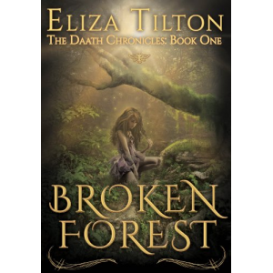 Broken Forest: Book One of the Daath Chronicles