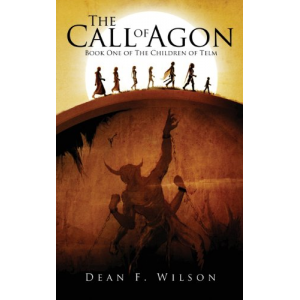 The Call of Agon: Book One of the Children of Telm