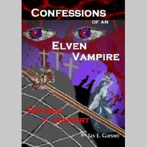 Confessions of an Elven Vampire (Elven Vampire Series)