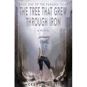 The Tree That Grew Through Iron (The Panagea Tales Book 1)