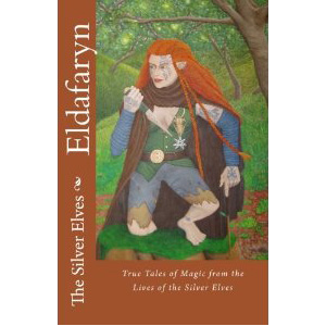 Eldafaryn: The True Tales of Magic from the Lives of the Silver Elves