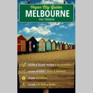 Vegan City Guides Melbourne (Vegan Travel Guides)
