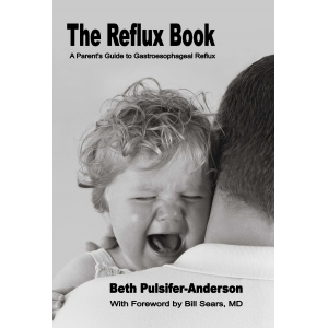 The Reflux Book, A Parent's Guide to Gastroesophageal Reflux