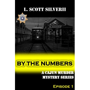 By the Numbers: A Cajun Murder Mystery (Cajun Murder Mystery Short Stories Book 1)