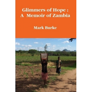 Glimmers of Hope : A Memoir of Zambia
