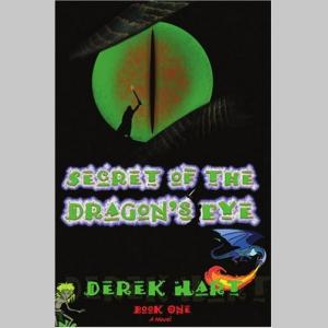 Secret of the Dragon's Eye: Book One