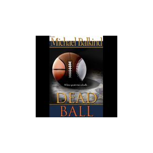 Dead Ball (Highly endorsed & only $2.99 - Also avail. on Kindle Prime Free)