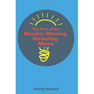 The Best of the Monday Morning Marketing Memo