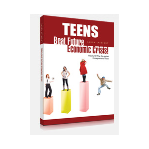 TEENS-BEAT FUTURE ECONOMIC CRISIS!