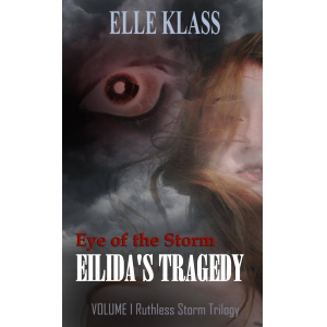 Eye of The Storm: Eilida's Tragedy (Ruthless Storm Book 1)