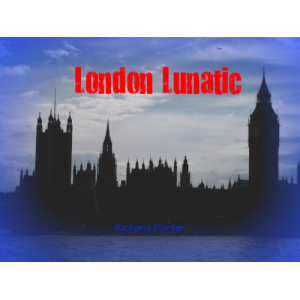 London Lunatic:A Hellish Book of Untold Horror and Teen Mystery
