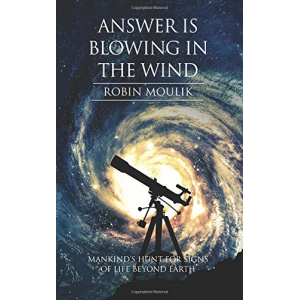Answer is Blowing in the Wind: Mankind's Hunt For Signs Of Life Beyond Earth