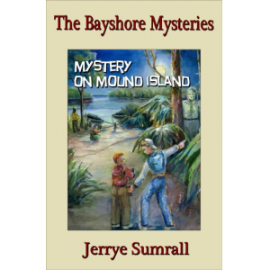 The Bayshore Mysteries: Mystery on Mound Island (Book 4)