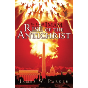The Twelfth Imam: Rise of the Antichrist
