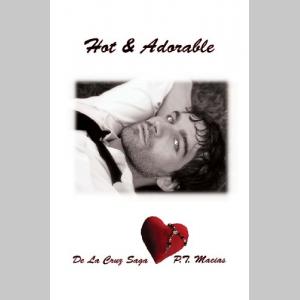 Hot & Adorable: De La Cruz Saga (Volume 6)