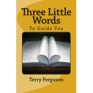Three Little Words (To Guide You)
