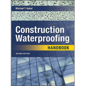 Construction Waterproofing Handbook: Second Edition