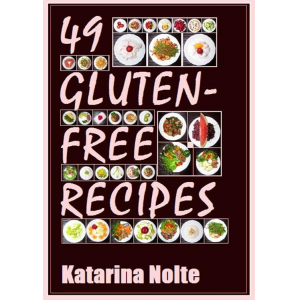 49 Gluten-free Recipes (Gluten-free Recipe Book Series) (Volume 1)