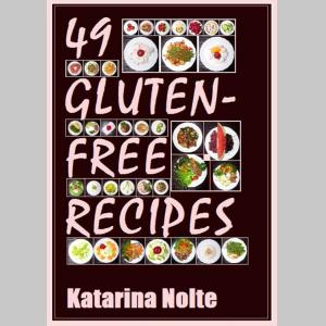 49 Gluten-free Recipes (Gluten-free Recipe Book Series) (Volume 1)