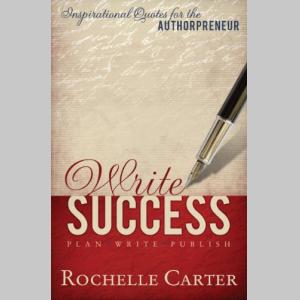 Write Success: Inspirational Quotes for the Authorpreneur (Plan, Write, Publish)