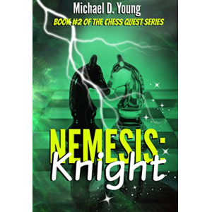 Nemesis: Knight (Chess Quest Book 2)