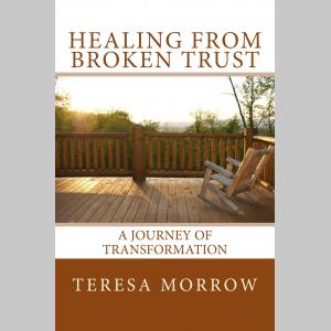 Healing from Broken Trust : A Journey of Transformation