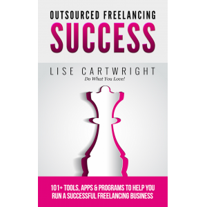 Outsourced Freelancing Success: 101+ Tools, Apps & Programs to Run a Successful Freelancing Business! (OFS Guide Series Book 6)