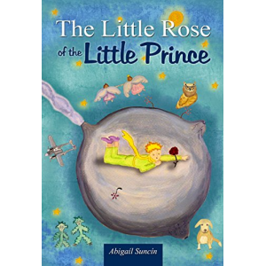 The Little Rose of the Little Prince: The second part of the Little Prince