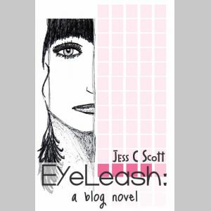 EyeLeash: A Blog Novel (teenage memoir, coming of age)
