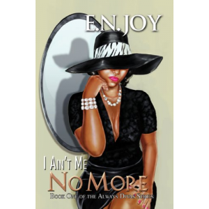 I Ain't Me No More:: Book One of the Always Diva Series (Urban Books)