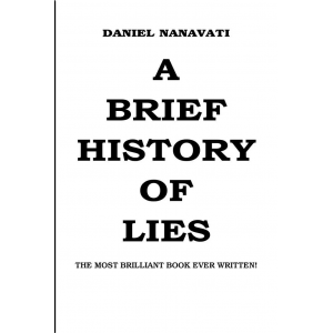 A Brief History Of Lies