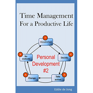 Time Management for a productive life (Personal Development for Beginners Book 2)