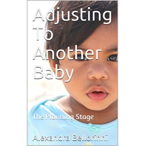 Adjusting To Another Baby: The Planning Stage (Family Planning Book 1)