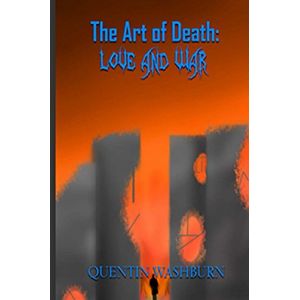 The Art of Death: Love & War (The Black Saga Book 1)