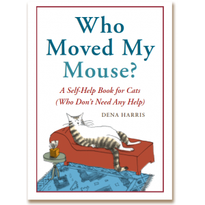 Who Moved My Mouse? A Self-Help Book For Cats