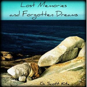 Lost Memories and Forgotten Dreams