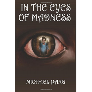 In The Eyes Of Madness (Chronicles of Declan Peters) (Volume 1)