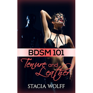BDSM 101: Tenure and Leather