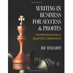 Writing in Business for Success & Profits: The Professional's Desktop Companion