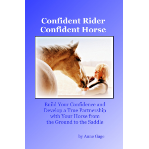 Confident Horsemanship: Building Confidence While Improving Your Partnership With Your Horse