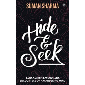 Hide & Seek: Random Reflections and Encounters of a Wandering Mind