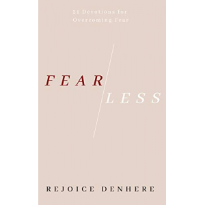Fearless: 21 Devotions for Overcoming Your Fears