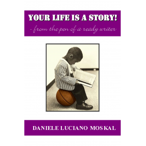 YOUR LIFE IS A STORY!
