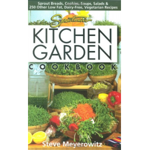 Sproutman's Kitchen Garden Cookbook: 250 flourless, Dairyless, Low Temperature, Low Fat, Low Salt, Living Food Vegetarian Recipes