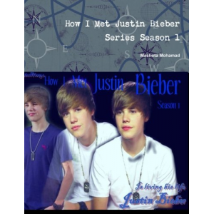 How i met justin bieber series season 1